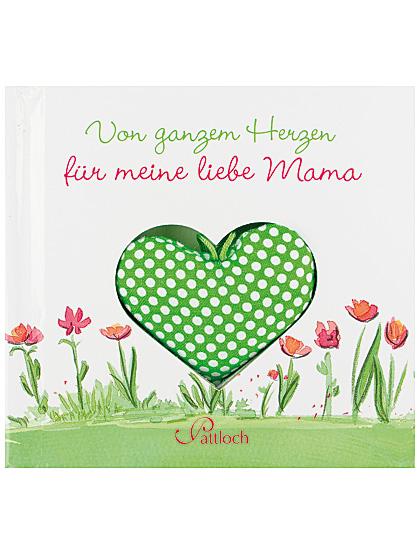Von ganzen Herzen für meine liebe Mama