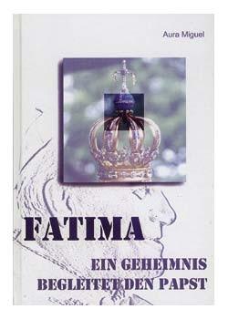Fatima - Ein Geheimnis begleitet den Papst
