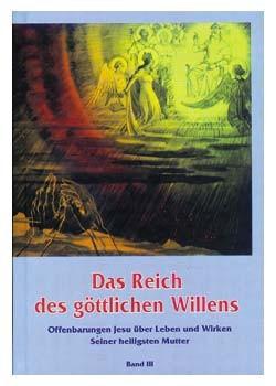 Das Reich des göttlichen Willens III