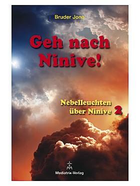 Geh nach Ninive!
