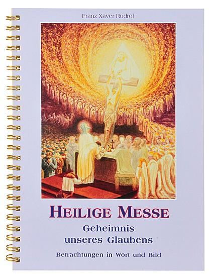 Heilige Messe - Geheimnis unseres Glaubens