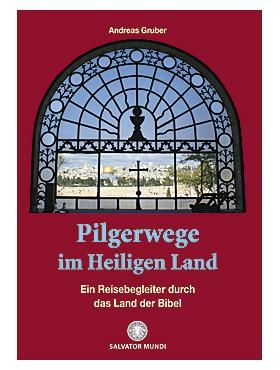 Pilgerwege im Heiligen Land