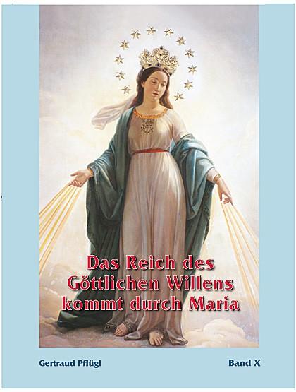 Das Reich des Göttlichen Willens kommt durch Maria
