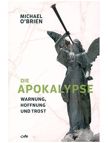 Die Apokalypse – Warnung, Hoffnung und Trost