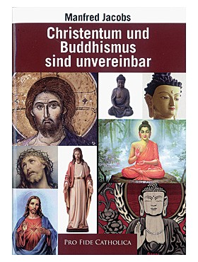 Christentum und Buddhismus sind unvereinbar