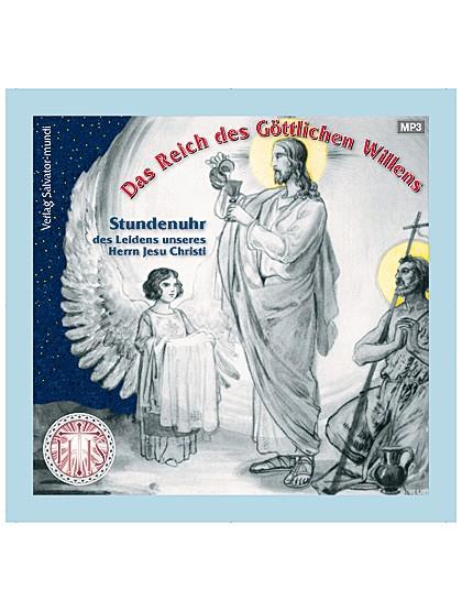 Die Stundenuhr-CD des Leidens unseres Herrn Jesus Christus