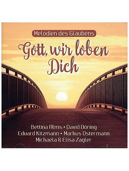 """""""Gott, wir loben Dich"""" – Melodien des Glaubens – CD"""