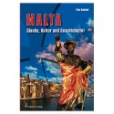 Malta - Glaube, Kultur und Geschichte(n)