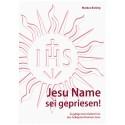 Jesu Name sei gepriesen