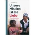 Unsere Mission ist die Liebe