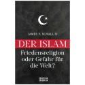 Der Islam - Friedensreligion oder Gefahr für die Welt?