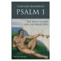Psalm 1 - Die Wege Gottes und der Mensch