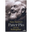Pater Pio und das Ruhegebet