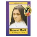 Therese Martin - Die Heilige von Lisieux