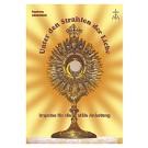 Unter den Strahlen der Liebe: Impulse zur eucharistischen Anbetung