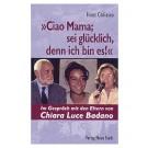 """Ciao Mama; sei glücklich, denn ich bin es!"""