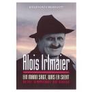 Alois Irlmaier - Ein Mann sagt, was er sieht