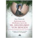 Anleitung zum Heilfasten nach der Hl. Hildegard von Bingen