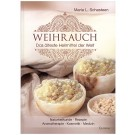 """""""Weihrauch - Das älteste Heilmittel der Welt"""""""