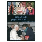 Gabriele Kuby - Gegen den Strom, DVD